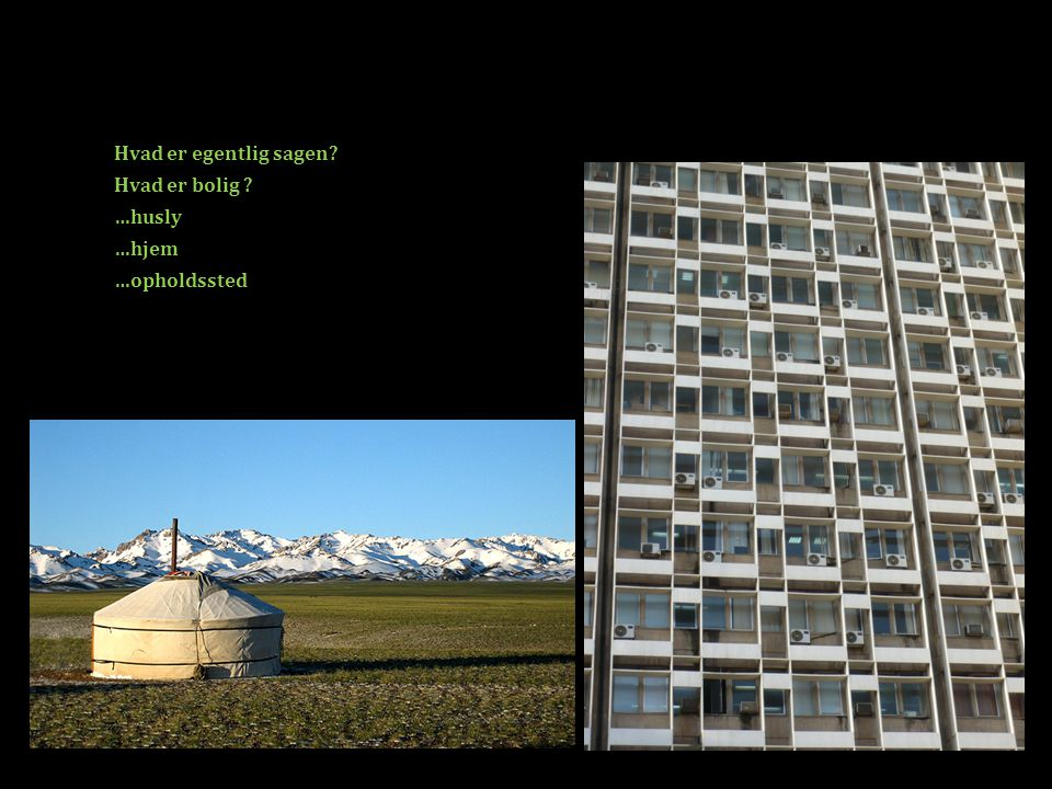 Hvad er egentlig sagen Hvad er bolig …husly …hjem …opholdssted