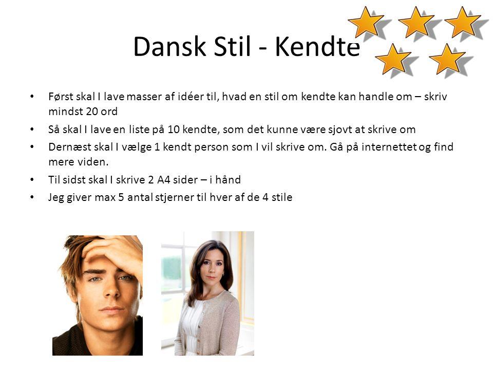 Dansk Stil - Kendte Først skal I lave masser af idéer til, hvad en stil om kendte kan handle om – skriv mindst 20 ord.