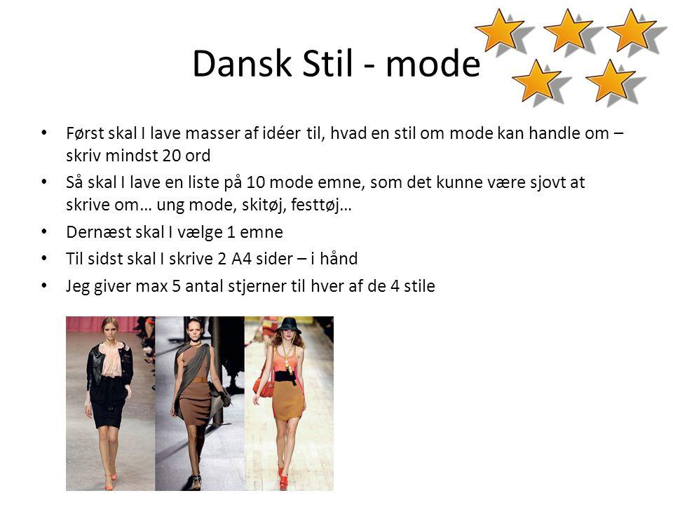 Dansk Stil - mode Først skal I lave masser af idéer til, hvad en stil om mode kan handle om – skriv mindst 20 ord.