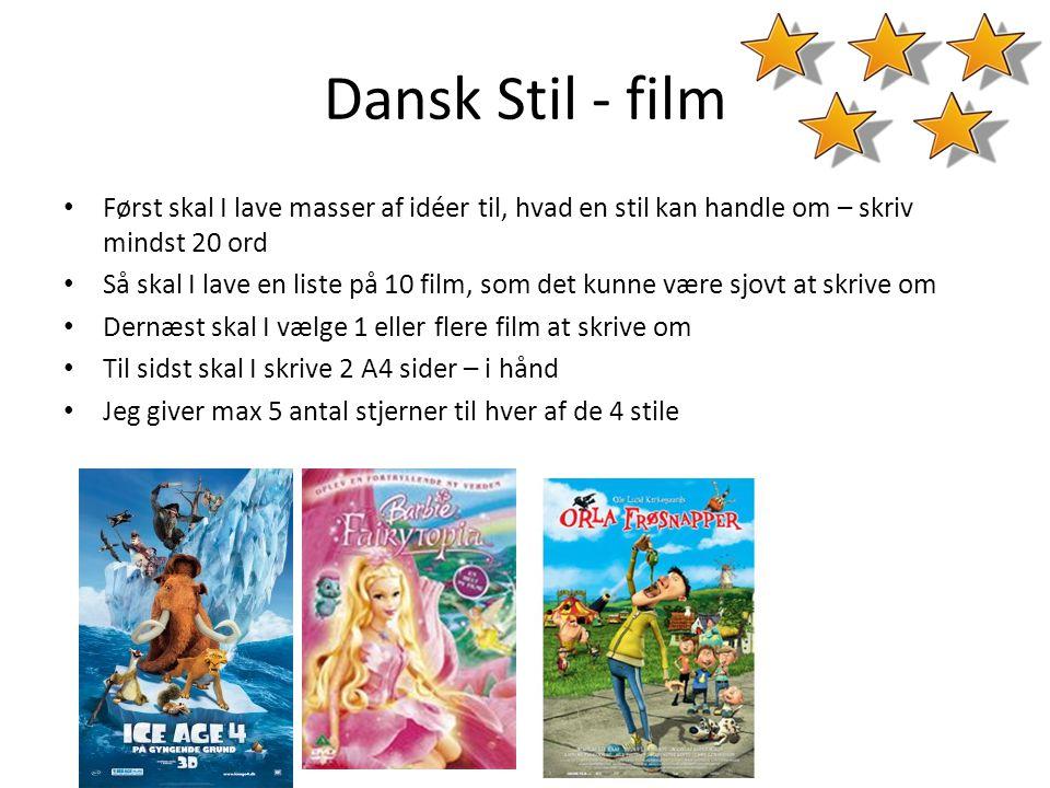 Dansk Stil - film Først skal I lave masser af idéer til, hvad en stil kan handle om – skriv mindst 20 ord.