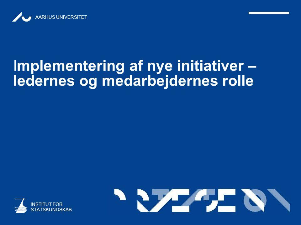 Implementering af nye initiativer – ledernes og medarbejdernes rolle