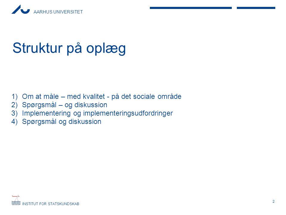 Struktur på oplæg Om at måle – med kvalitet - på det sociale område