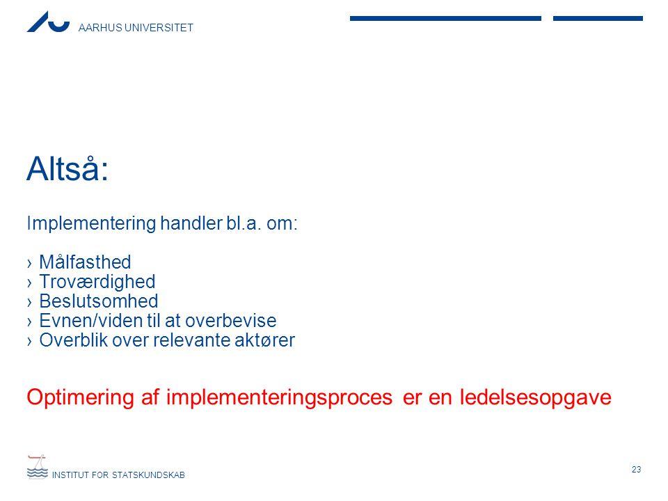 Altså: Optimering af implementeringsproces er en ledelsesopgave