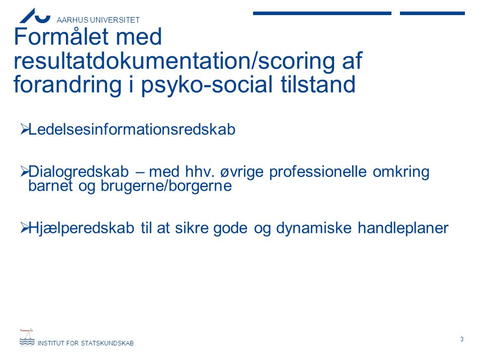 Formålet med resultatdokumentation/scoring af forandring i psyko-social tilstand