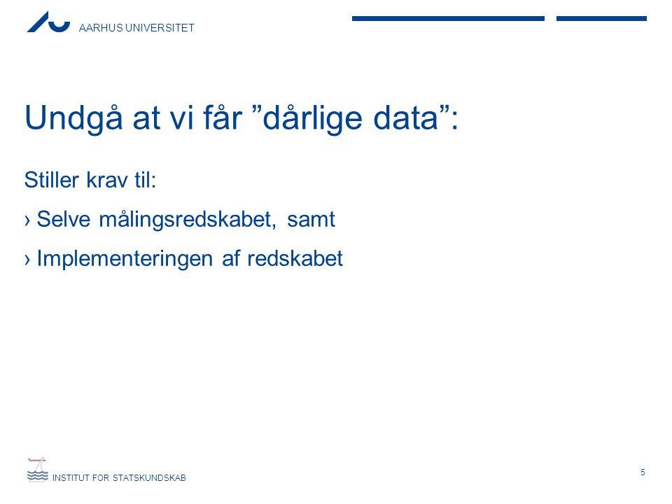 Undgå at vi får dårlige data :
