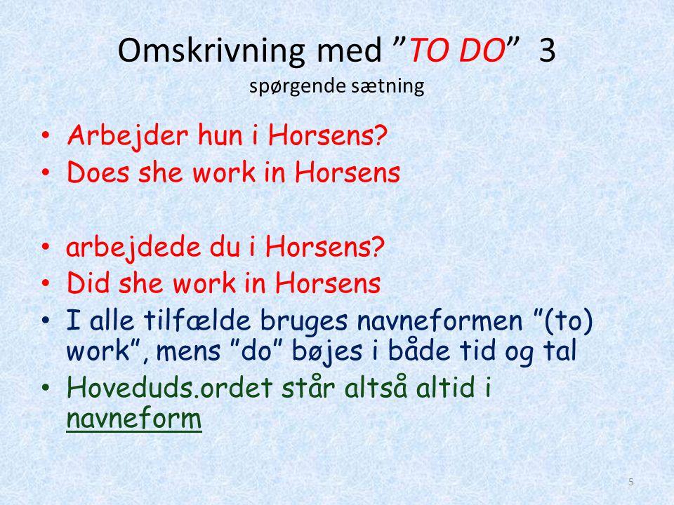 Omskrivning med TO DO 3 spørgende sætning