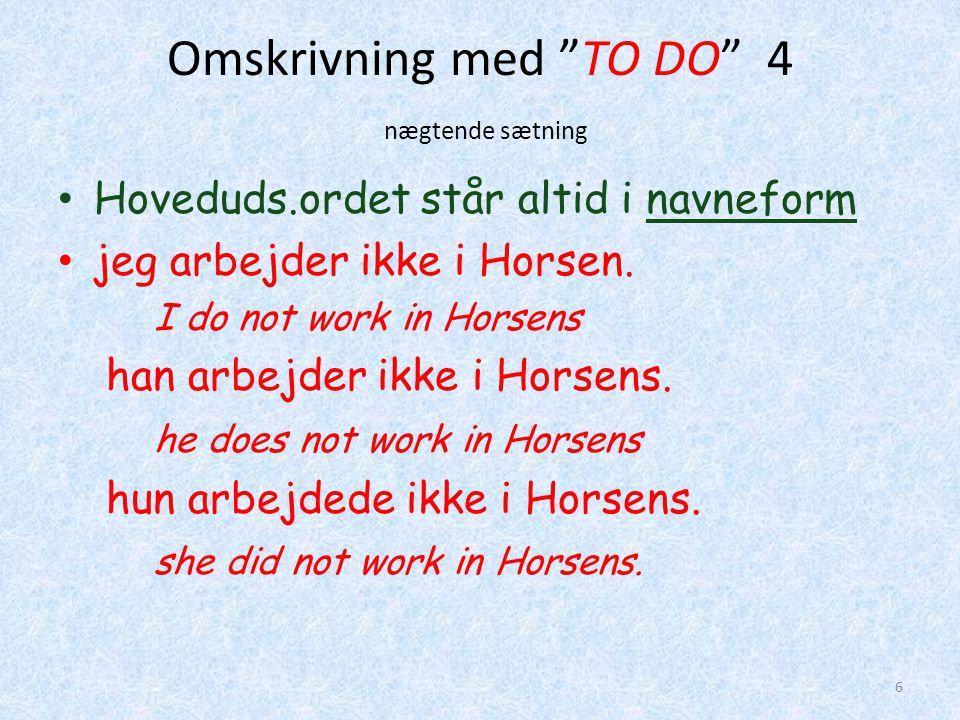 Omskrivning med TO DO 4 nægtende sætning