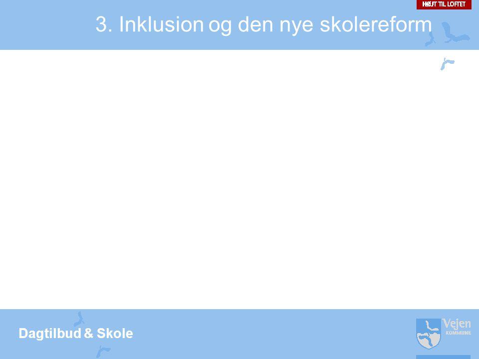 3. Inklusion og den nye skolereform
