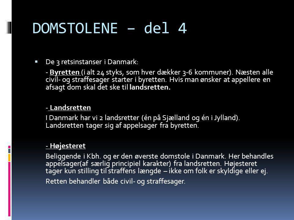 DOMSTOLENE – del 4 De 3 retsinstanser i Danmark: