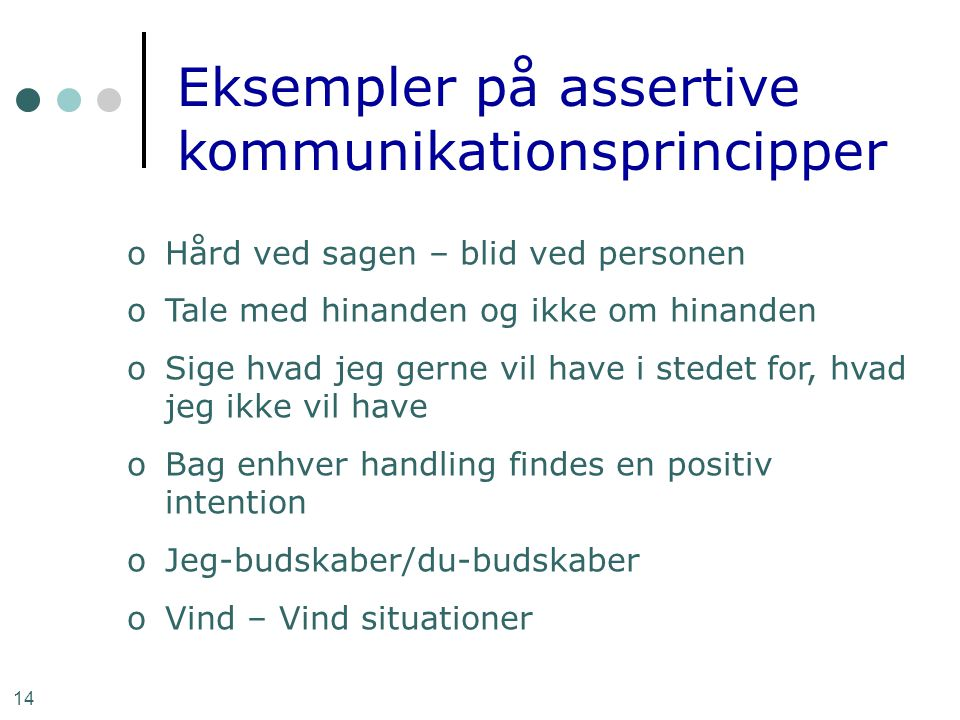 Eksempler på assertive kommunikationsprincipper