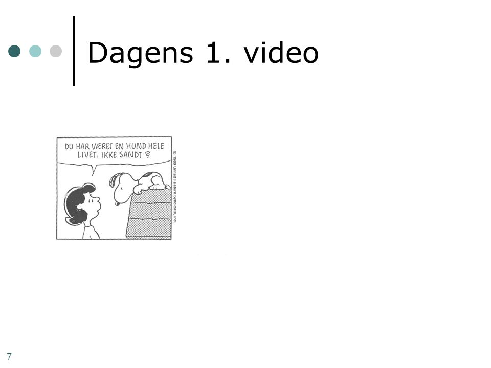 Dagens 1. video