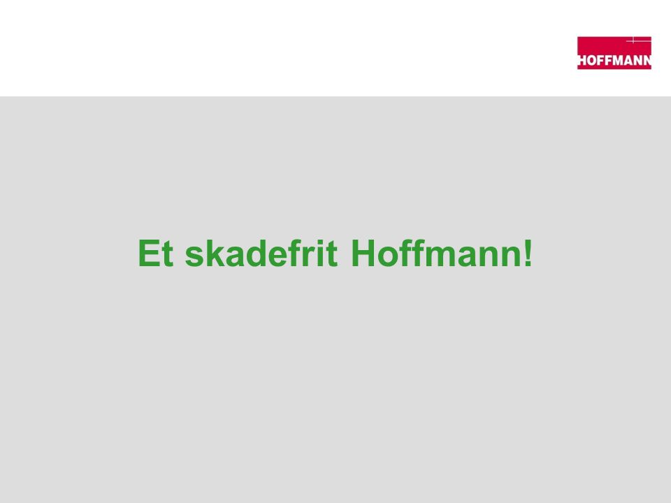 Et skadefrit Hoffmann!