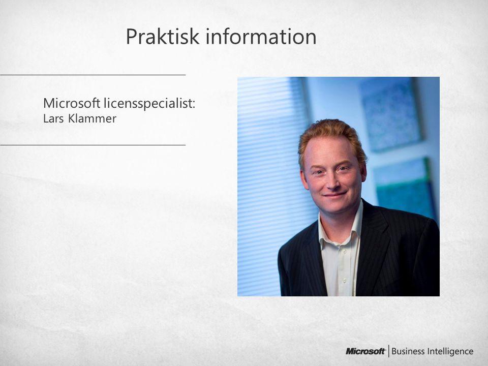 Praktisk information Microsoft licensspecialist: Lars Klammer