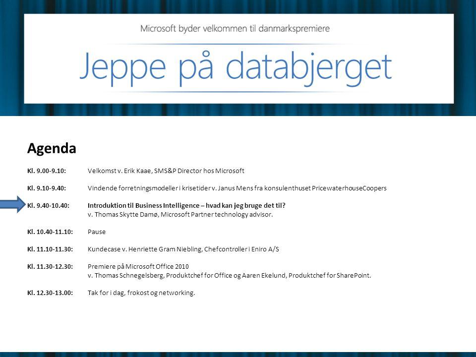 Agenda Kl. 9.00-9.10: Velkomst v. Erik Kaae, SMS&P Director hos Microsoft Kl.