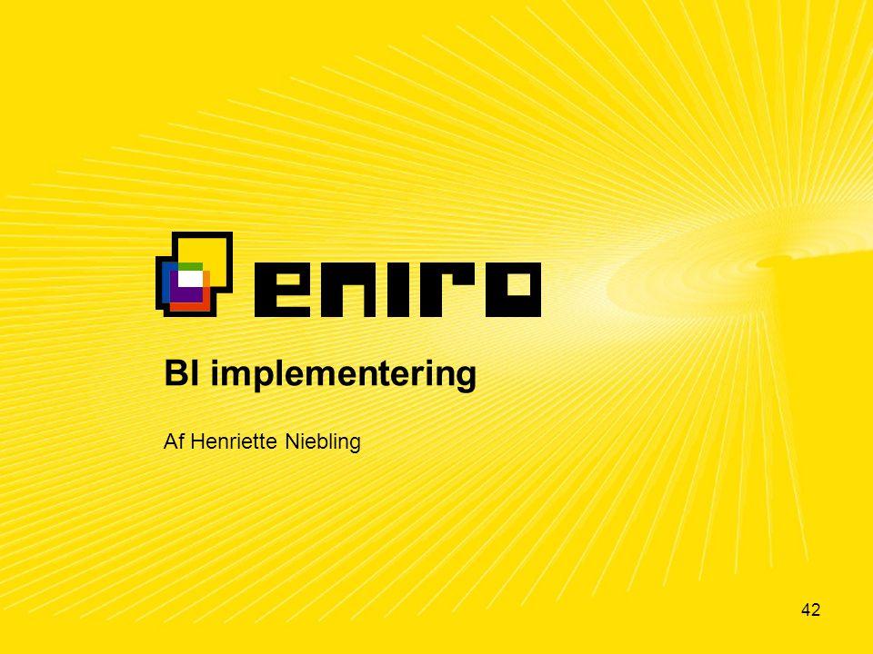 BI implementering Af Henriette Niebling