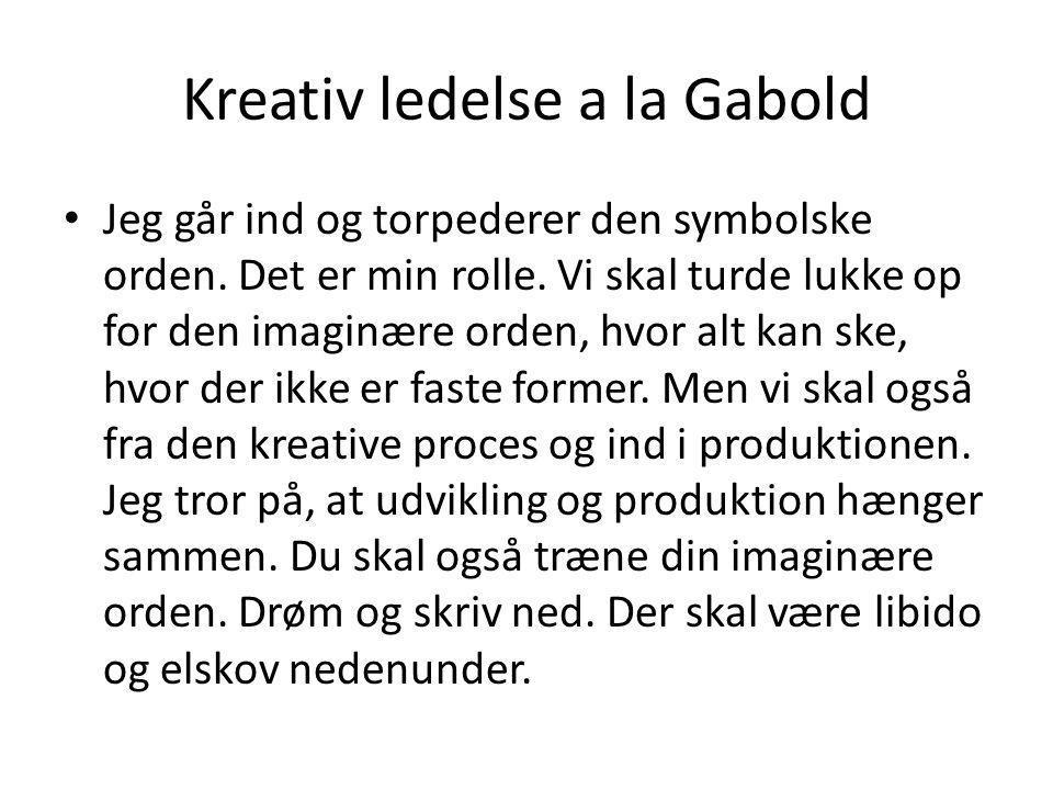 Kreativ ledelse a la Gabold