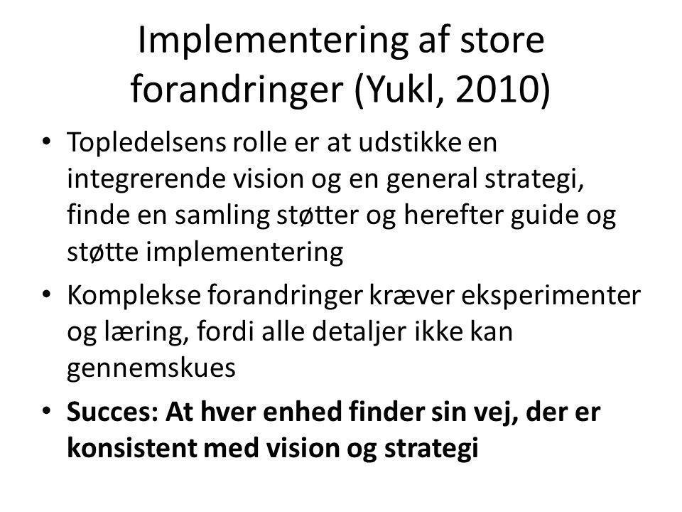 Implementering af store forandringer (Yukl, 2010)