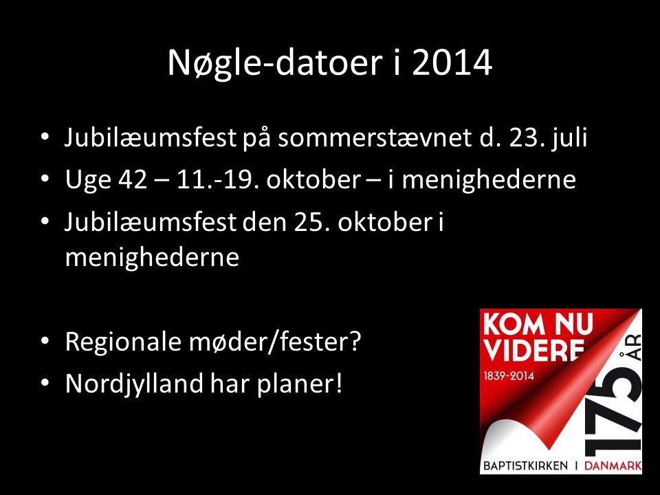 Nøgle-datoer i 2014 Jubilæumsfest på sommerstævnet d. 23. juli