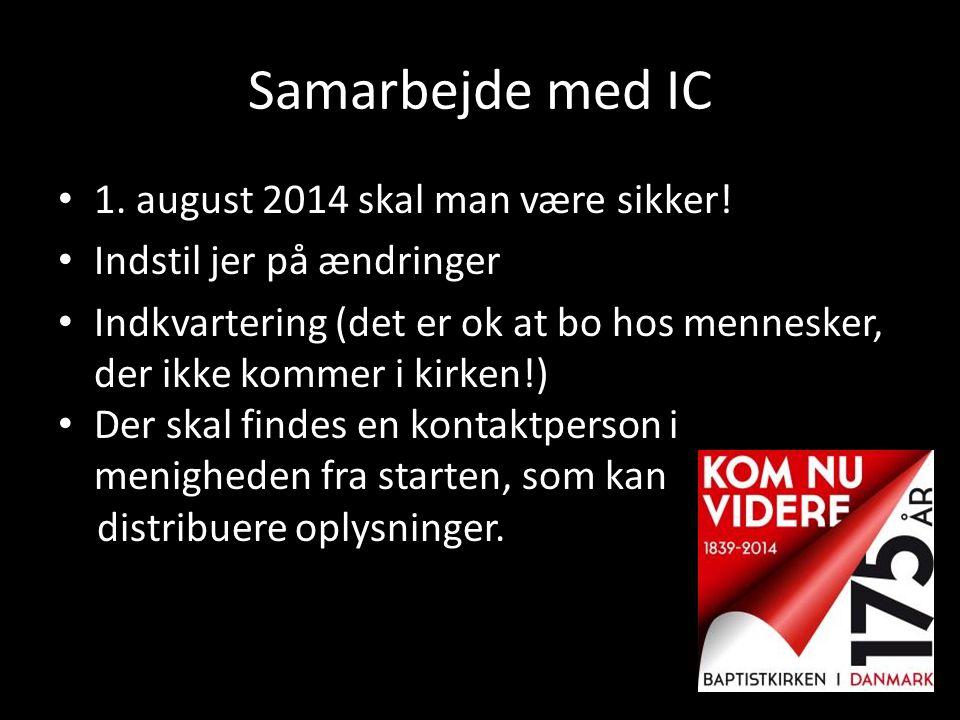 Samarbejde med IC 1. august 2014 skal man være sikker!