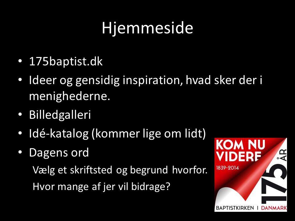 Hjemmeside 175baptist.dk. Ideer og gensidig inspiration, hvad sker der i menighederne. Billedgalleri.
