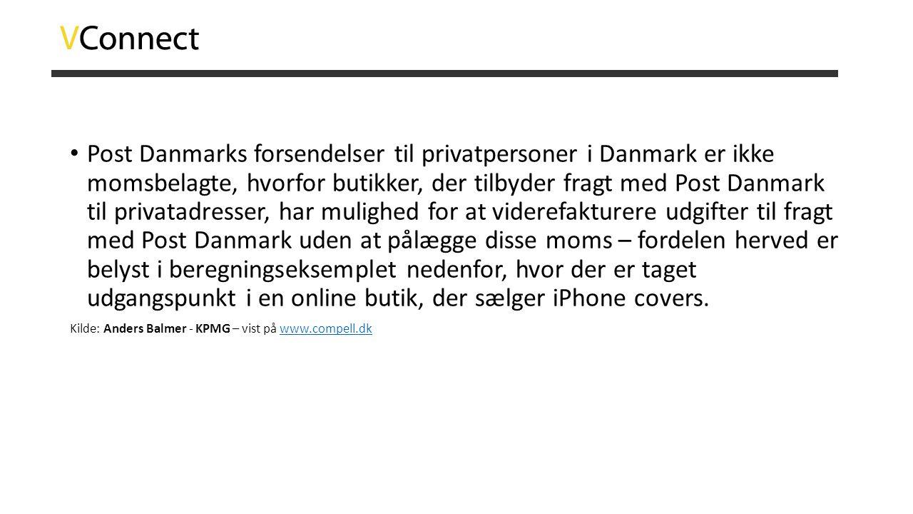 Post Danmarks forsendelser til privatpersoner i Danmark er ikke momsbelagte, hvorfor butikker, der tilbyder fragt med Post Danmark til privatadresser, har mulighed for at viderefakturere udgifter til fragt med Post Danmark uden at pålægge disse moms – fordelen herved er belyst i beregningseksemplet nedenfor, hvor der er taget udgangspunkt i en online butik, der sælger iPhone covers.