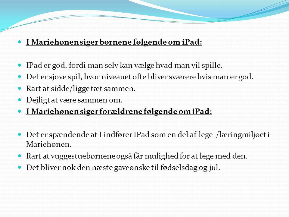 I Mariehønen siger børnene følgende om iPad: