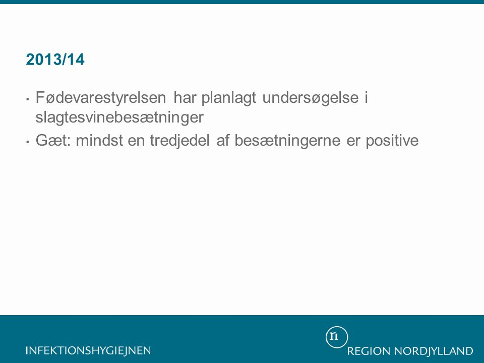 2013/14 Fødevarestyrelsen har planlagt undersøgelse i slagtesvinebesætninger.
