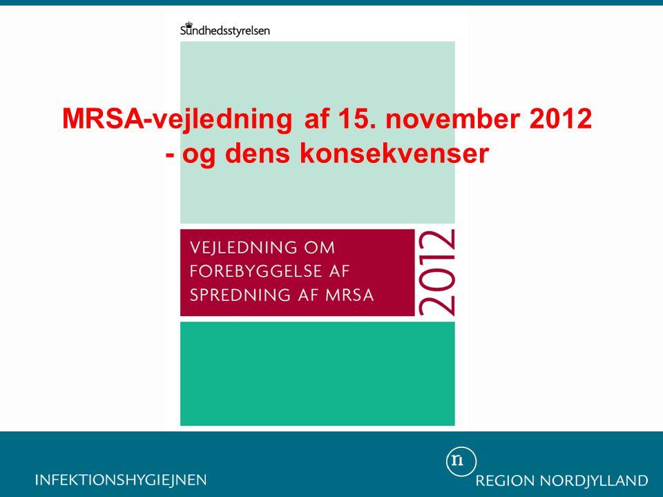 MRSA-vejledning af 15. november 2012 - og dens konsekvenser