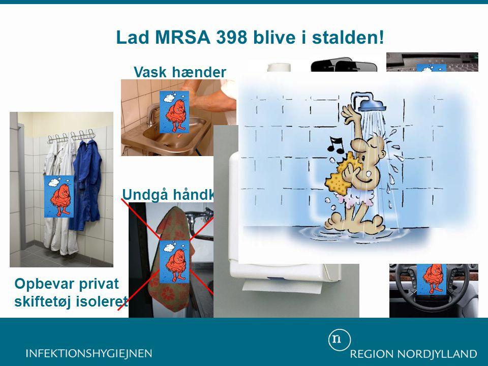 Lad MRSA 398 blive i stalden!