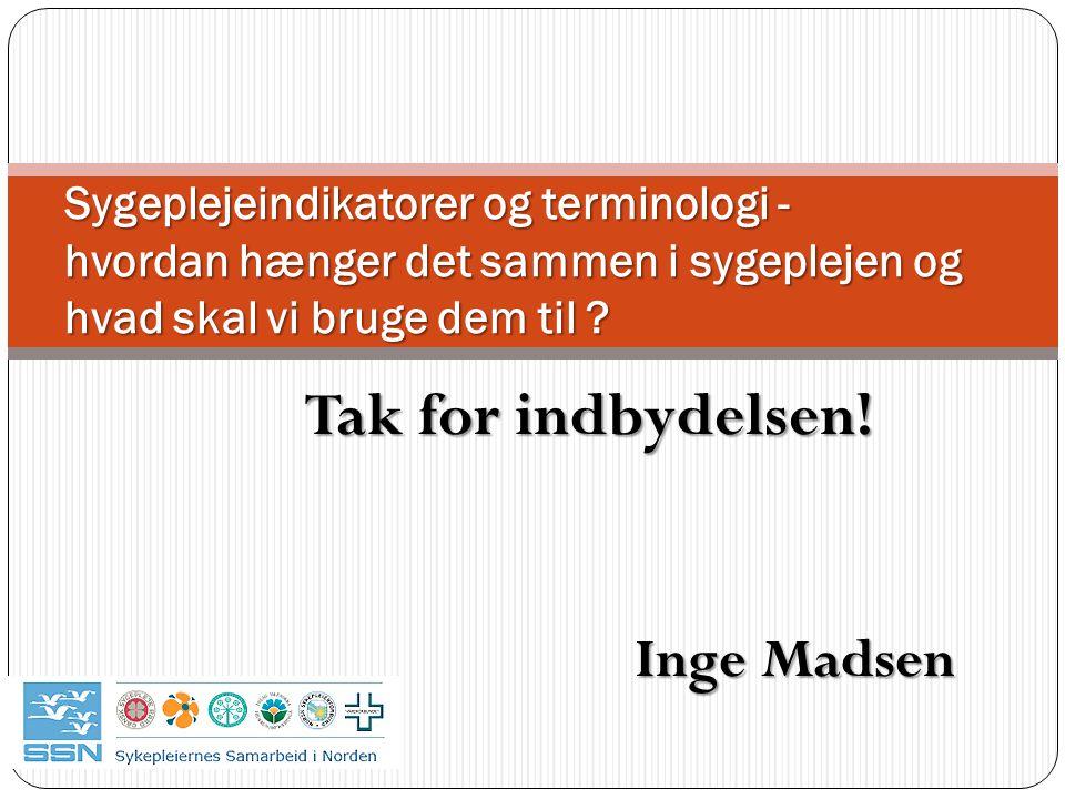 Tak for indbydelsen! Inge Madsen