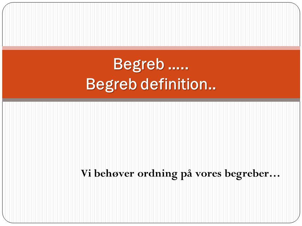 Begreb ….. Begreb definition..