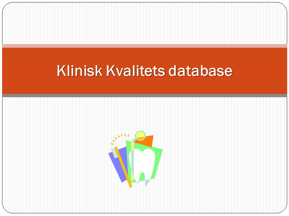 Klinisk Kvalitets database
