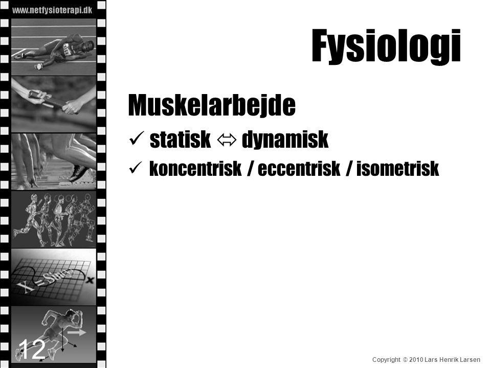 Fysiologi Muskelarbejde statisk  dynamisk