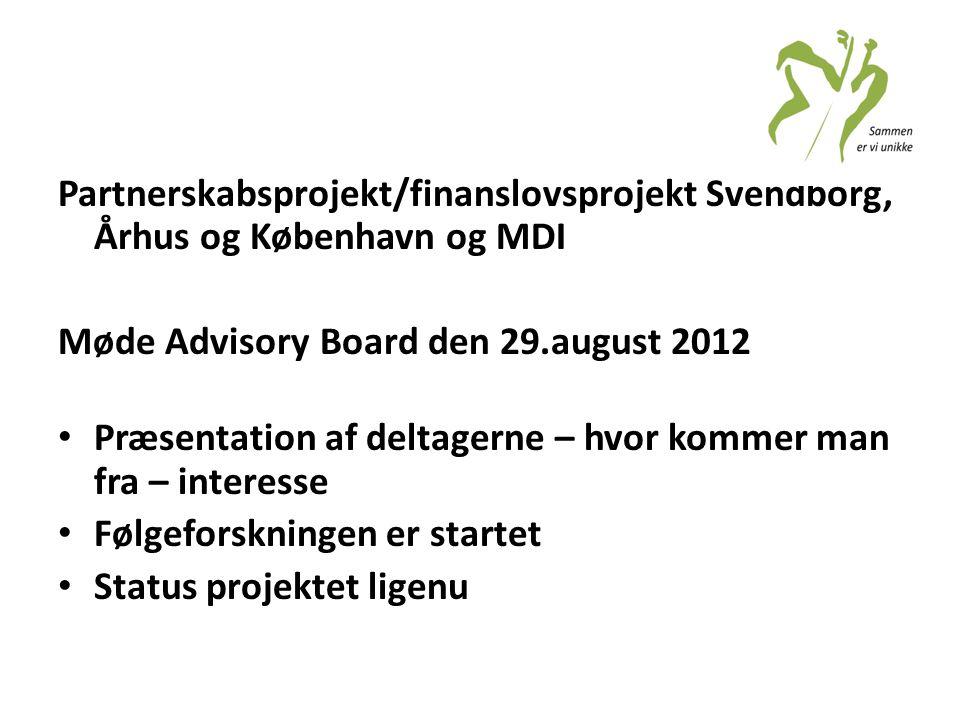Partnerskabsprojekt/finanslovsprojekt Svendborg, Århus og København og MDI