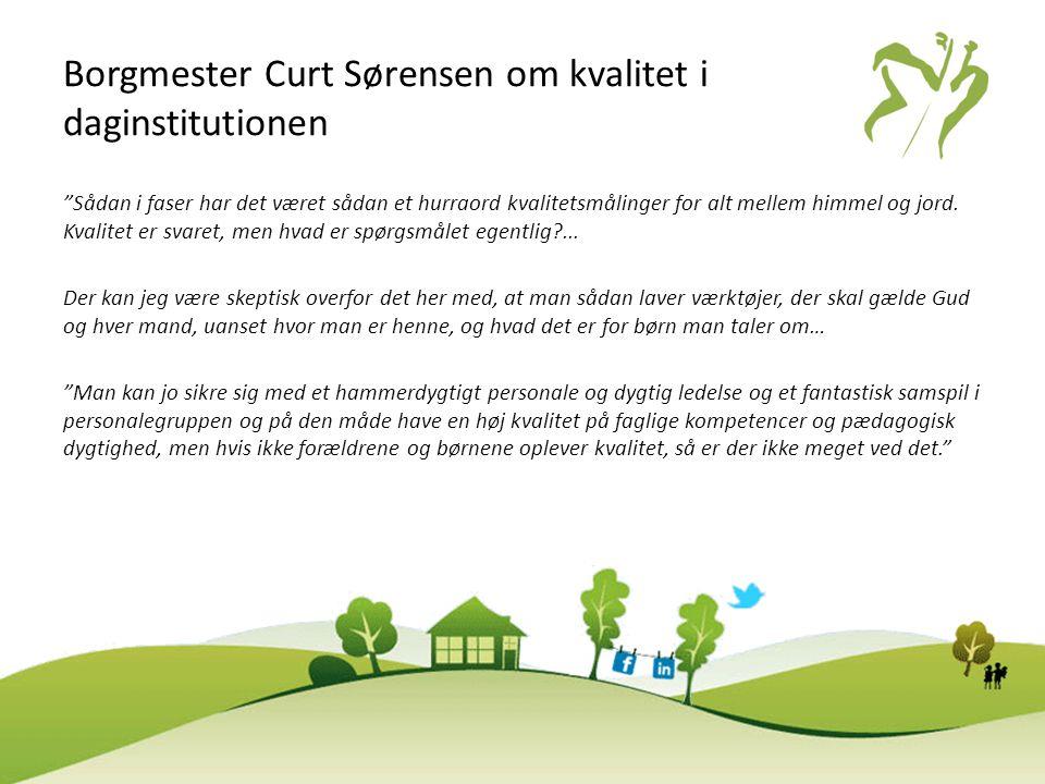 Borgmester Curt Sørensen om kvalitet i daginstitutionen
