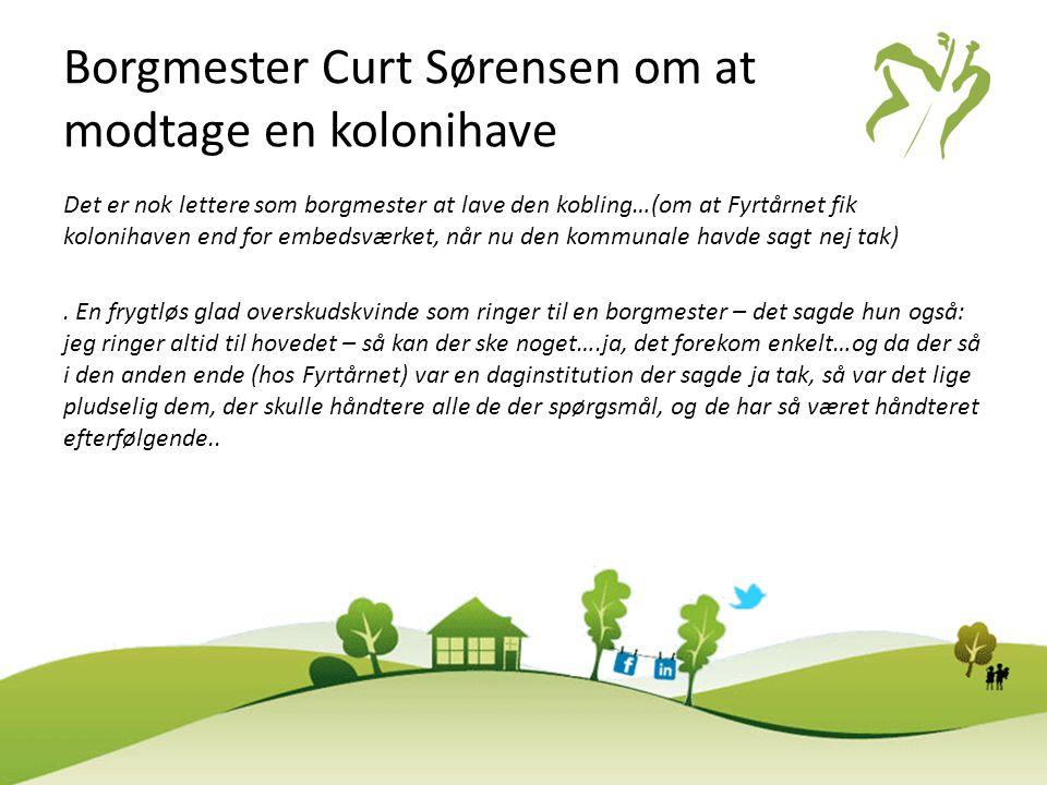 Borgmester Curt Sørensen om at modtage en kolonihave
