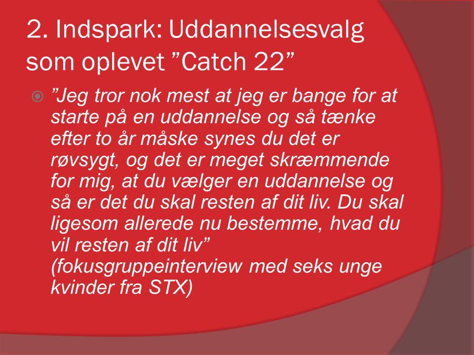 2. Indspark: Uddannelsesvalg som oplevet Catch 22