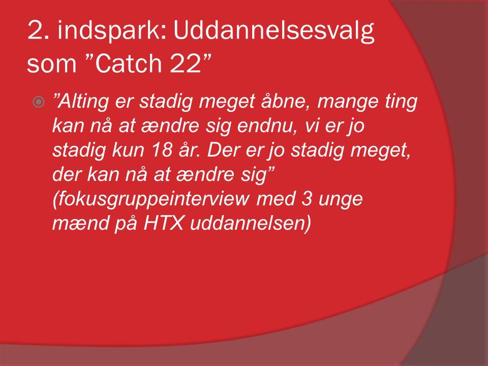2. indspark: Uddannelsesvalg som Catch 22