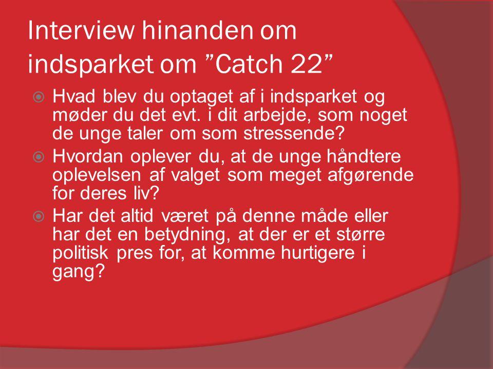 Interview hinanden om indsparket om Catch 22