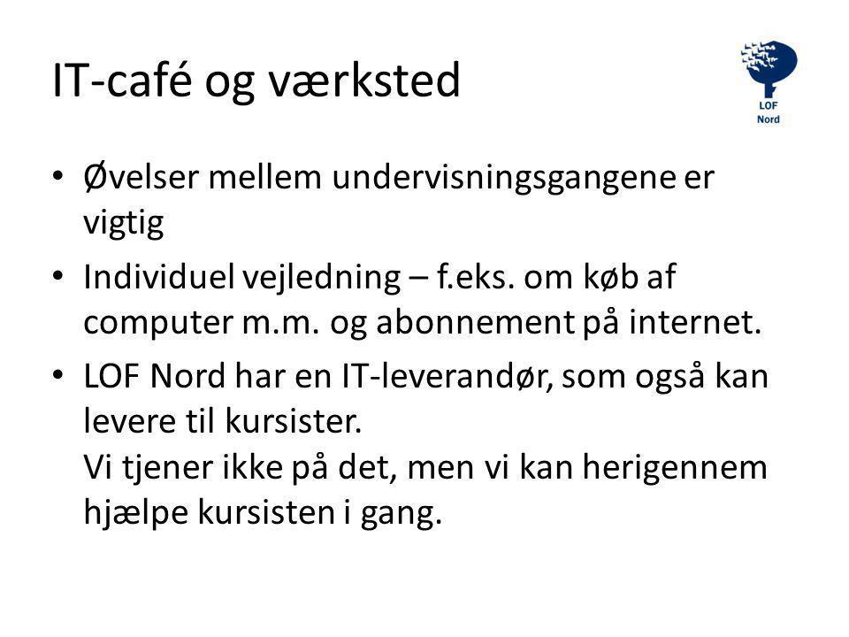IT-café og værksted Øvelser mellem undervisningsgangene er vigtig