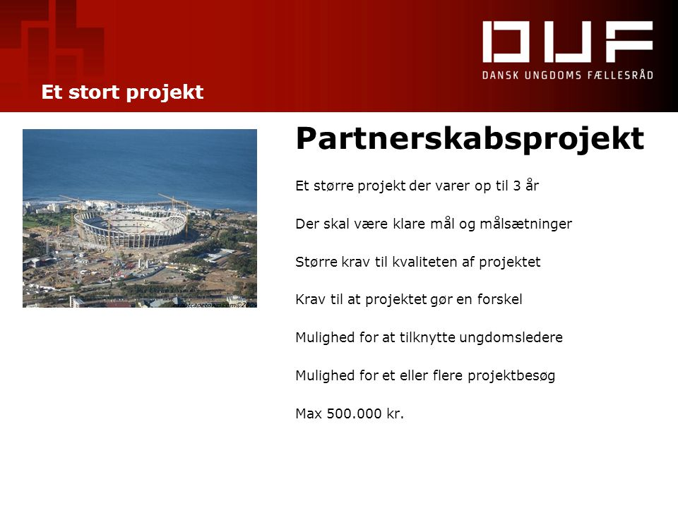 Partnerskabsprojekt Et stort projekt
