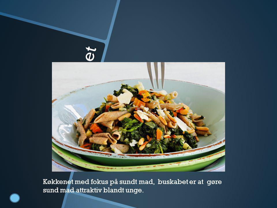 køkkenet Køkkenet med fokus på sundt mad, buskabet er at gøre sund mad attraktiv blandt unge.