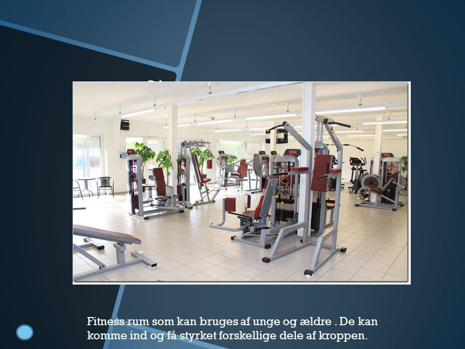 Fitness rum Fitness rum som kan bruges af unge og ældre .
