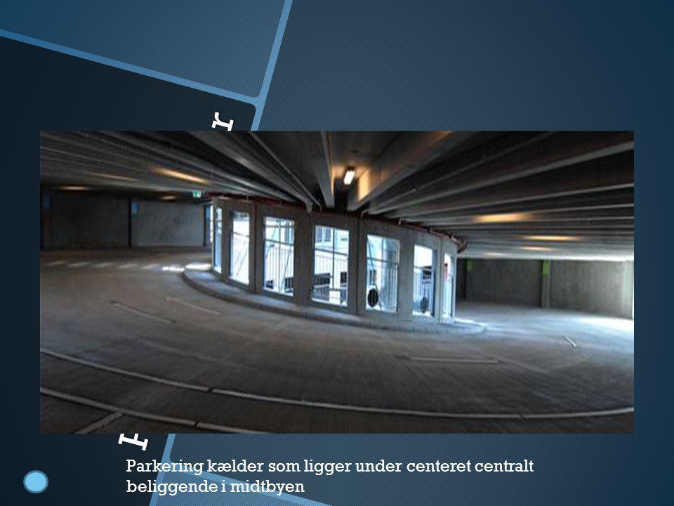 Parkeringskælder Parkering kælder som ligger under centeret centralt beliggende i midtbyen