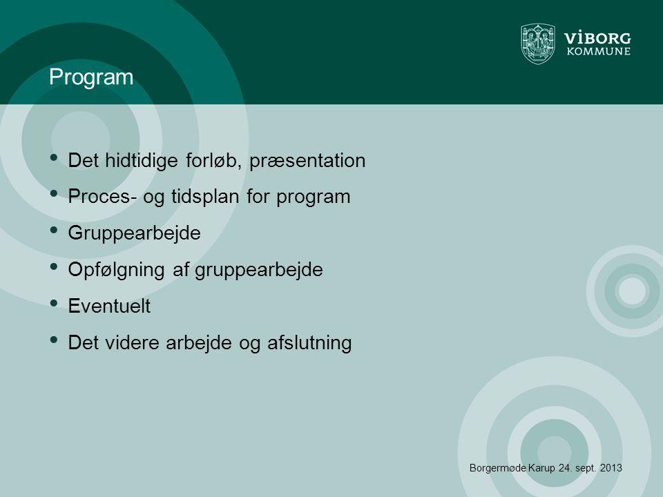 Program Det hidtidige forløb, præsentation