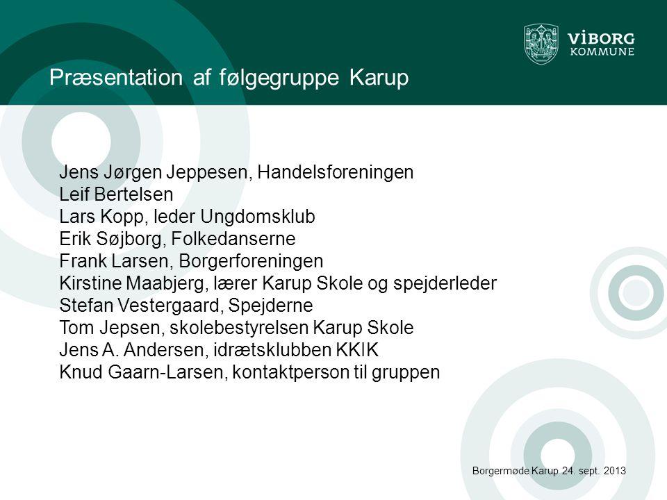 Præsentation af følgegruppe Karup