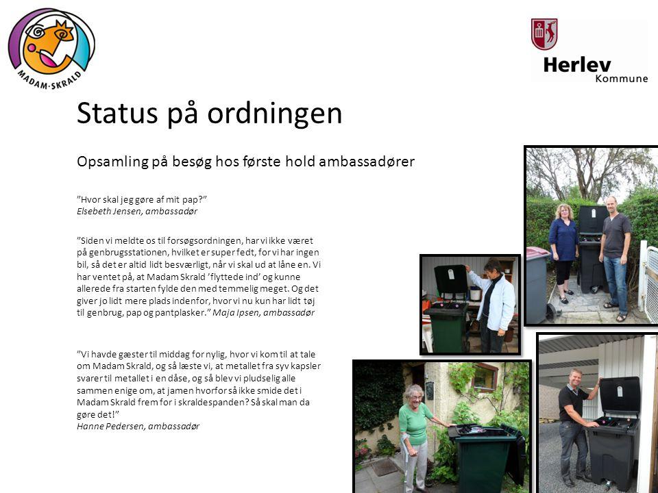 Status på ordningen Opsamling på besøg hos første hold ambassadører