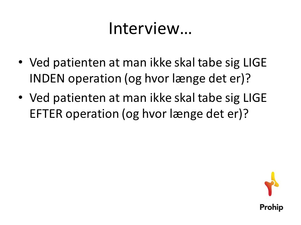 Interview… Ved patienten at man ikke skal tabe sig LIGE INDEN operation (og hvor længe det er)