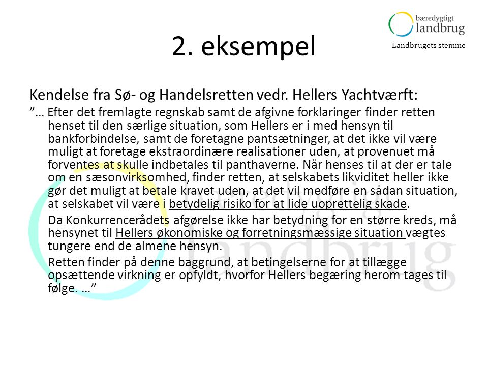 2. eksempel Kendelse fra Sø- og Handelsretten vedr. Hellers Yachtværft: