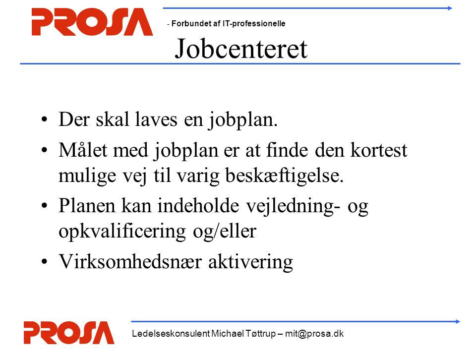 Jobcenteret Der skal laves en jobplan.